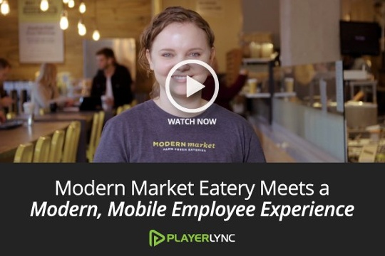 Video: Modern Market Eatery Meets a Modern, Mobile Employee Experience