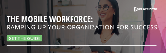 The Mobile Workforce: Ramping Up Your Organization for Success