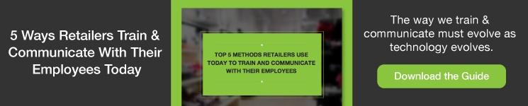 5 Ways Retailers Train & Communicate With Their Employees Today