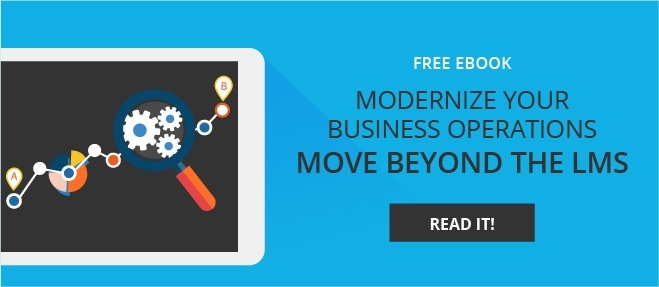 Modernize Your Business Operations: Move Beyond the LMS