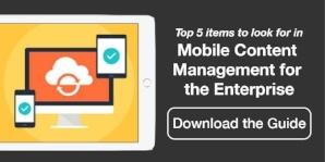 Mobile Content Management (MCM) for the Enterprise