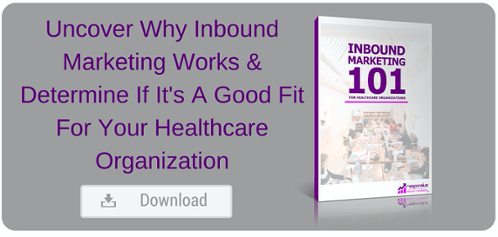 Inbound Marketing 101 for Healthcare Organizations