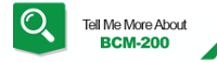 Tell Me More About BCM-200