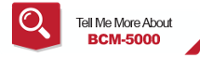 Tell Me More About BCM-5000