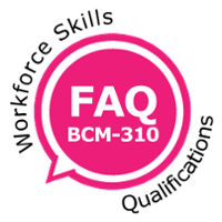 [FAQ]  WSQ-BCM-310 Frequently Asked Questions on WSQ Courses Offered by BCM Institute