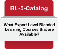 [BL-5-Catalog] What Expert Level Blended Learning Courses that are Available?