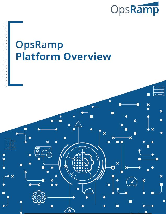 OpsRamp Platform Overview