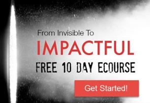 Invisible to Impactful eCourse