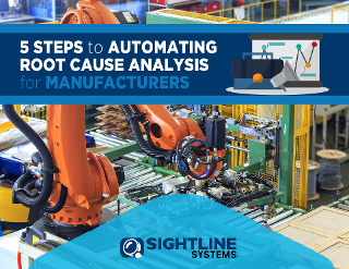 5 Steps to Automating Root Cause Analysis for Manufacturers eBook by Sightline Systems