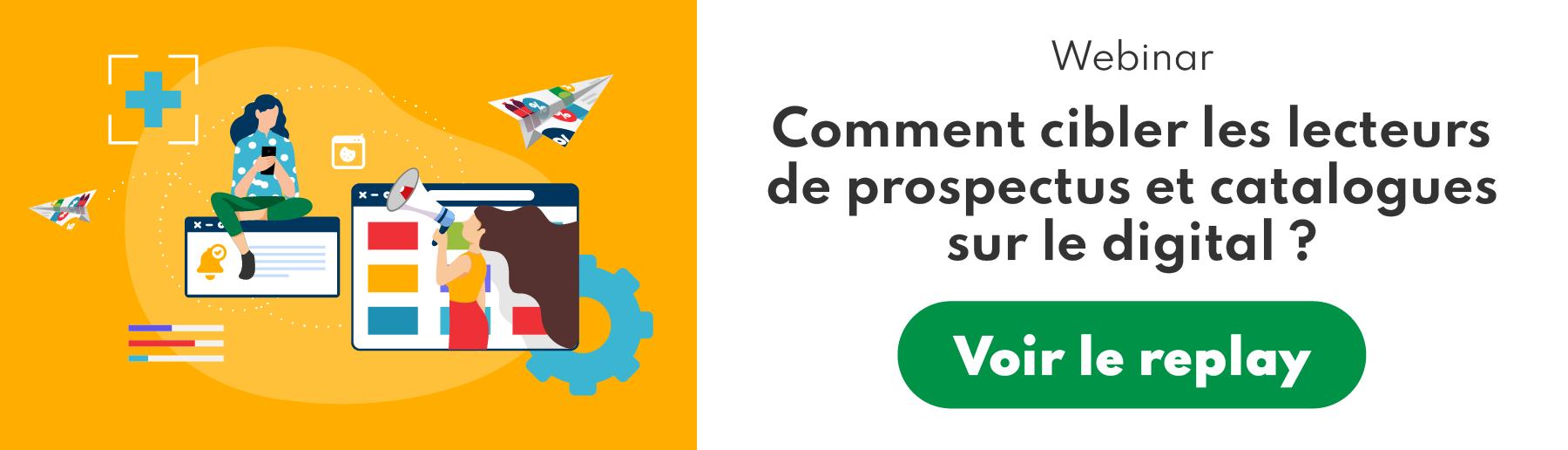 webinar replay comment cibler les lecteurs de prospectus et catalogues sur le digital