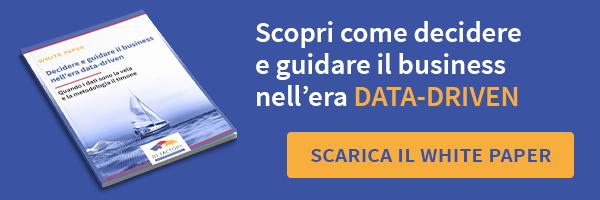 Clicca qui per scaricare il white paper: Decidere e guidare il businessnell'era data-driven: Quando i dati sono la vela e la metodologia il timone