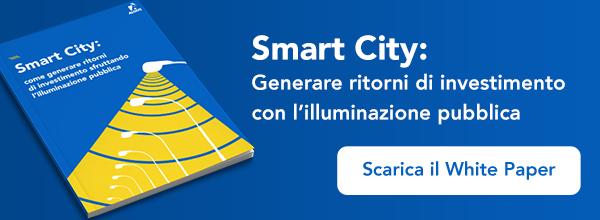White paper - Smart city: generare ritorni di investimento con l'illuminazione pubblica