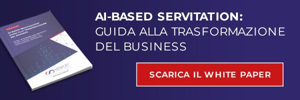 AI-Based Servitation: guida alla trasformazione del business. Scarica il White Paper