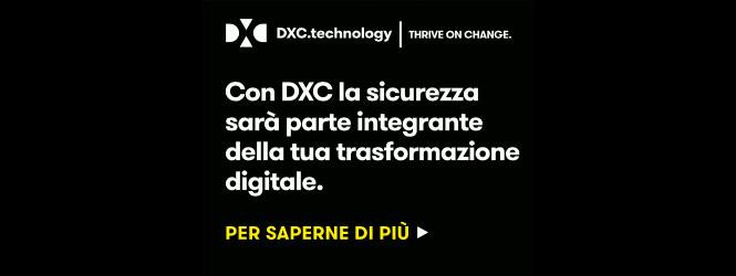 Con DXC la sicurezza sarà parte integrante della tua trasformazione digitale