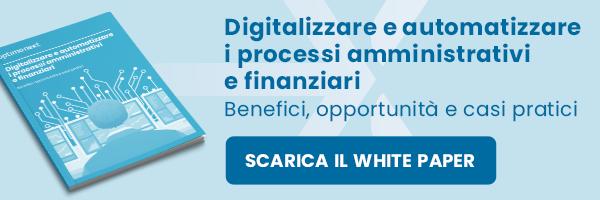 """CLICCA QUI per scaricare il White Paper: """"Digitalizzare e automatizzare i processi amministrativi e finanziari"""""""
