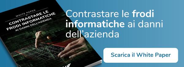 """CLICCA QUI per scaricare il White Paper: """"Contrastare le frodi informatiche ai danni dell'azienda"""""""