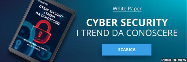 "CLICCA QUI per scaricare il White Paper: ""Cyber Security Trend 2021"""