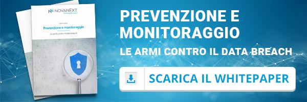 Prevenzione e Monitoraggio: le armi contro il Data Breach. Clicca qui e scarica il White Paper
