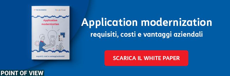 Application Modernization - Requisiti, costi e vantaggi aziendali