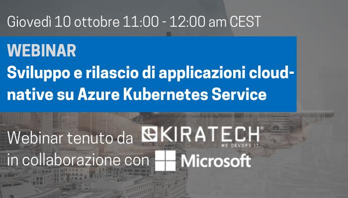 POINT OF VIEW WEBINAR: Sviluppo e rilascio di applicazioni cloud-native su Azure Kubernetes Service Iscriviti subito