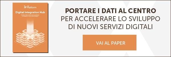 White Paper - Digital Integration Hub: portare i dati al centro per accelerare lo sviluppo di nuovi servizi digitali