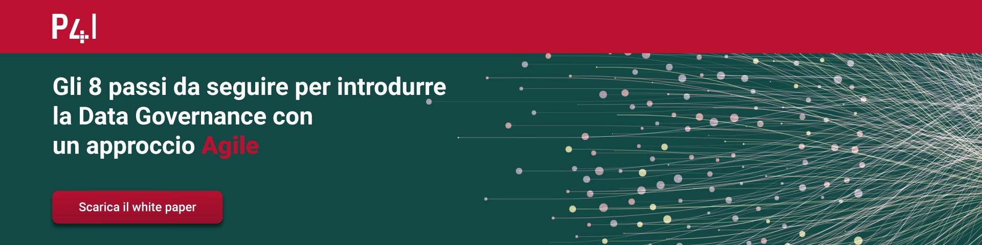 """Clicca qui e scarica il White Paper """"Gli 8 passi da seguire per introdurre la Data Governance con un approccio Agile"""""""