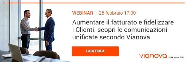 """CLICCA QUI per partecipare al webinar: """"Aumentare il fatturato e fidelizzare i Clienti: scopri le comunicazioni unificate secondo Vianova"""""""