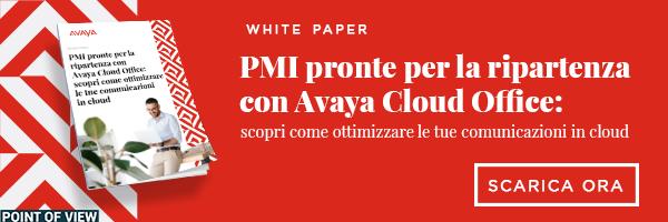 """Clicca qui per scaricare il White Paper: """"PMI pronte per il new normal con Avaya Cloud Office"""""""