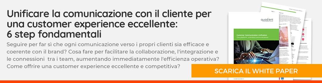 Unificare la comunicazione con il cliente per una customer experience eccellente - scarica il whitepaper