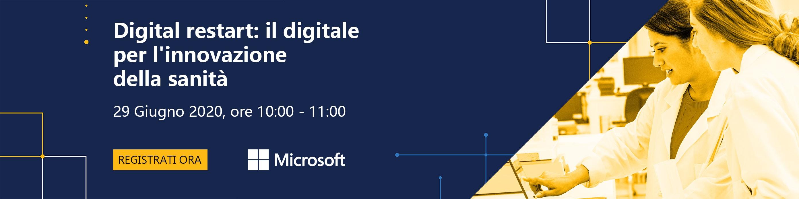 29 Giugno 2020, ore 10:00 – 11:00 Digital restart: il digitale per l'innovazione della sanità