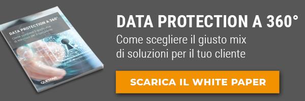 """Clicca qui e scarica il White Paper: """"Data protection a 360: come scegliere il giusto mix di soluzioni per il tuo cliente"""""""