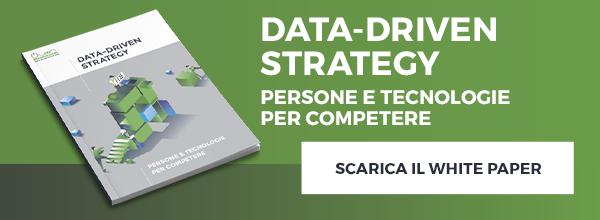 DATA-DRIVEN STRATEGY: persone e tecnologie per competere. Scarica il White Paper