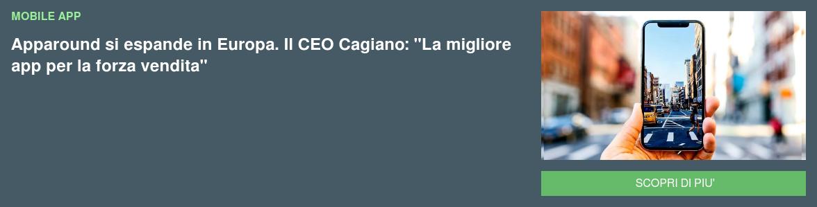 """mobile app Apparound si espande in Europa. Il CEO Cagiano: """"La migliore app per la forza vendita"""" Nuovi clienti e un piano di crescita globale per la software company di Pisa, che porta la sua app oltre confine grazie anche al supporto di Gellify. SCOPRI DI PIU'"""