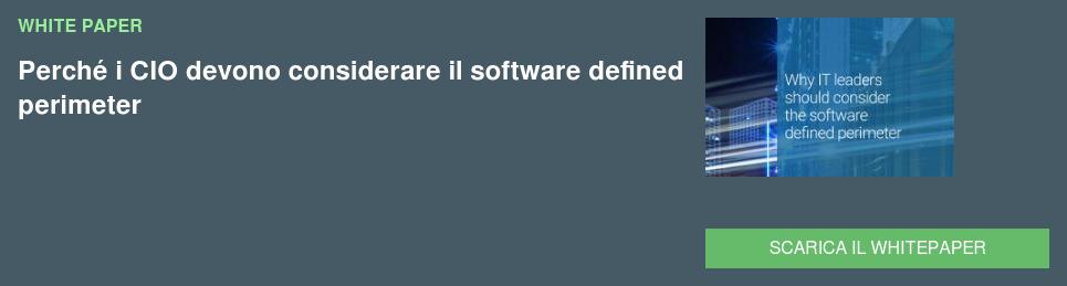 WHITE PAPER Perché i CIO devono considerare il software defined perimeter SCARICA IL WHITEPAPER