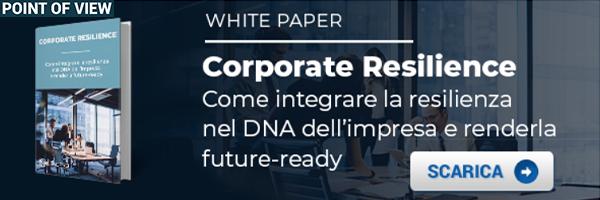 White Paper - Corporate Resiliency. Come integrare la resilienza nel DNA dell'impresa e renderla future-ready
