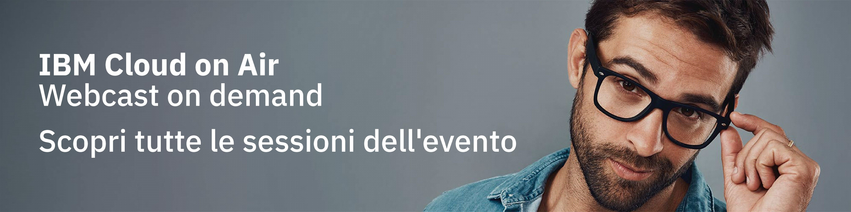 Webcast On demand - Scopri tutte le sessioni dell'evento