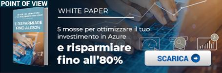 """CLICCA QUI per scaricare il White Paper: """"5 mosse per ottimizzare il tuo investimento in Azure e risparmiare fino all'80%"""""""