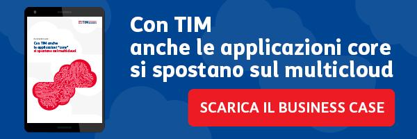 Business Case - Con TIM anche le applicazioni core si spostano sul multicloud