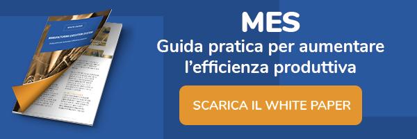 White Paper - MANUFACTURING EXECUTION SYSTEM GUIDA PRATICA PER AUMENTARE L'EFFICIENZA PRODUTTIVA