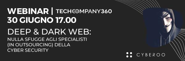 WEBINAR - Deep e Dark Web: nulla sfugge agli specialisti (in outsourcing) della Cyber Security