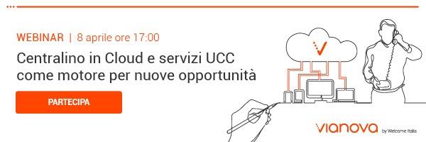 """CLICCA QUI per iscriverti al webinar: """"Centralino in Cloud e servizi UCC come motore per nuove opportunità"""""""""""