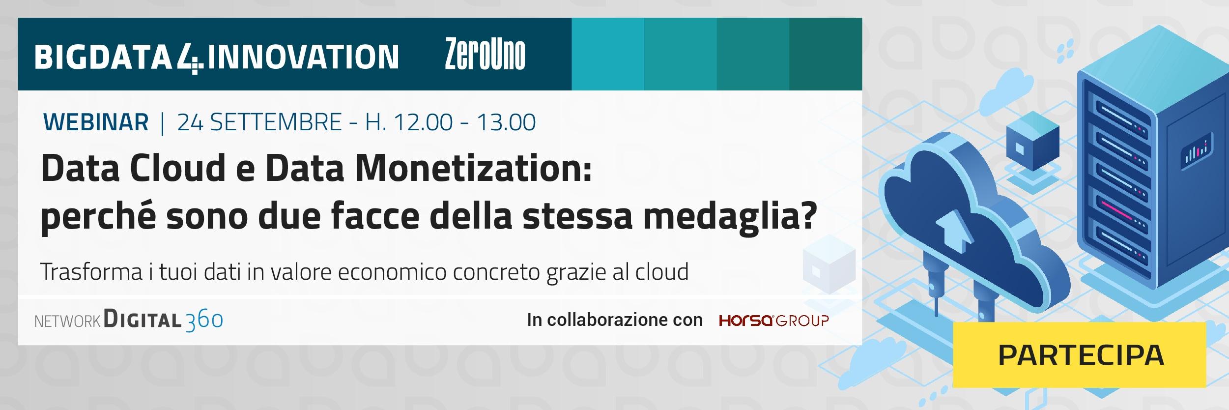 WEBINAR - Data Cloud e Data Monetization: perché sono due facce della stessa medaglia? 24 Settembre 2021 dalle ore 12:00 alle 13:00