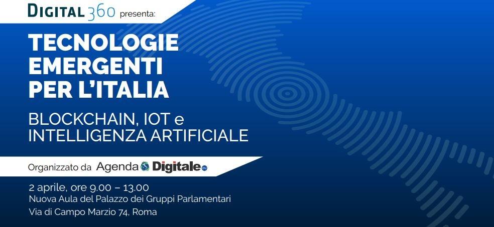 EVENTO , 2 APRILE ORE 9:00 ROMA TECNLOGIE EMERGENTI PER L'ITALIA - Blockchain, IoT e Intelligenza Artificiale ISCRIVITI ALL'EVENTO