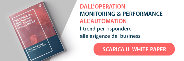 Dall'operation monitoring & performance all'automation I trend per rispondere alle esigenze del business Scarica il White Paper