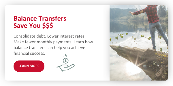 Transfer a balance from another lender to your iQ credit card today! Click here  to get started.