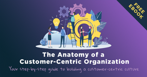 The Anatomy of a Customer-Centric Culture