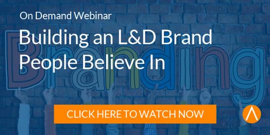 Watch the On-Demand Webinar: Building an L&D Brand People Believe In