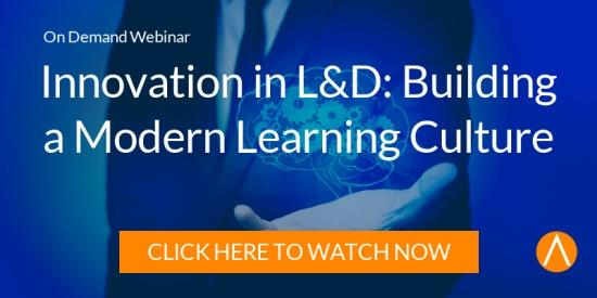Watch the On-Demand Webinar: Innovation in L&D: Building a Modern Learning Culture