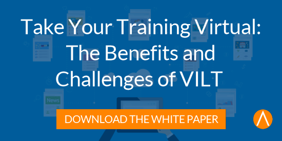 Take Your Training Virtual: The Benefits and Challenges of VILT
