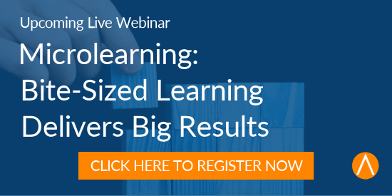 Register for the Webinar: Microlearning: Bite-Sized Learning Delivers Big Results